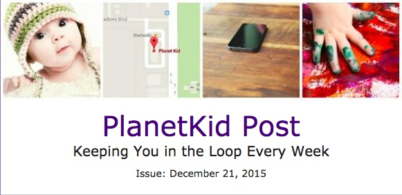 NEW! PlanetKid Post: December 21, 2015